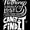 Lost Until Mom Cant Find It Funny Humor From Daughter Or Son by Cameron Fulton