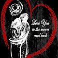 Love You To The Moon And Back by Artistic Duo Katt and Shain