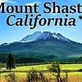 Mount Shasta California by G Matthew Laughton