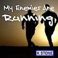 My Enemies Are Running by K STONE UK Music Producer