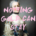 Nothing Gold Can Stay Print by Georgia Fowler
