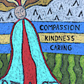 Peace Compassion Kindness Caring by Karla Beatty