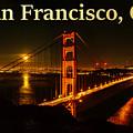 San Francisco Ca Golden Gate Bridge At Night by G Matthew Laughton