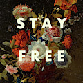 Stay Free Inspirational Print by Georgia Fowler
