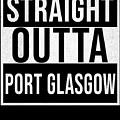 Straight Outta Port Glasgow by Jose O