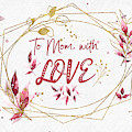 To Mom, With Love by Anita Pollak