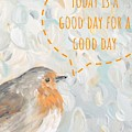 Today Is A Good Day With Bird by Maria Langgle