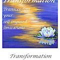 Transformation - Art With A Message Poster by Pat Heydlauff