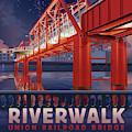 Union Railroad Bridge - Riverwalk by Clint Hansen