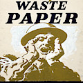 Vintage Poster - I Need Your Waste Paper by Vintage Images