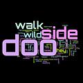 Walk On The Wild Side - Lou Reed Lyrical Cloud by Susan Maxwell Schmidt