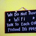 We Do Not Have Wifi by Anna Serebryanik