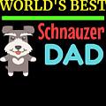 Worlds Best Schnauzer Dad by DogBoo