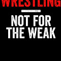 Wrestling Not For The Weak Red White Gift Light by J P