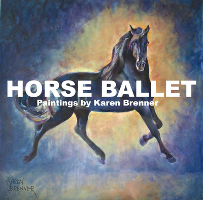 Horse Ballet - Paintings by Karen Brenner