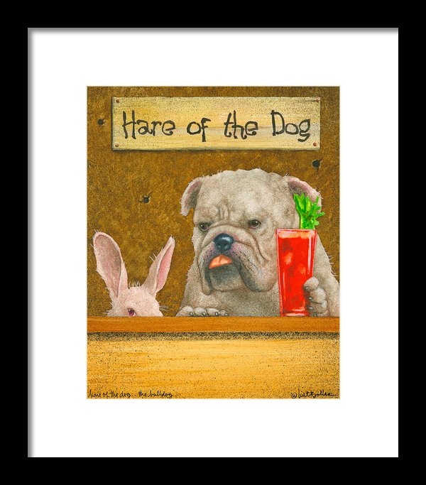 Will Bullas - Hare Of The Dog...the Bul... Print