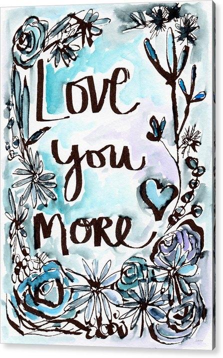 Linda Woods - Love You More- Watercolor Art by Linda Woods