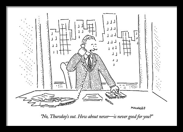 Robert Mankoff - No, Thursday's Out. How About Never -
